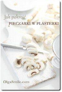 Jak pokroić pieczarki w plasterki