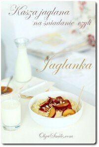 Kasza jaglana na śniadanie czyli klasyczna Jaglanka