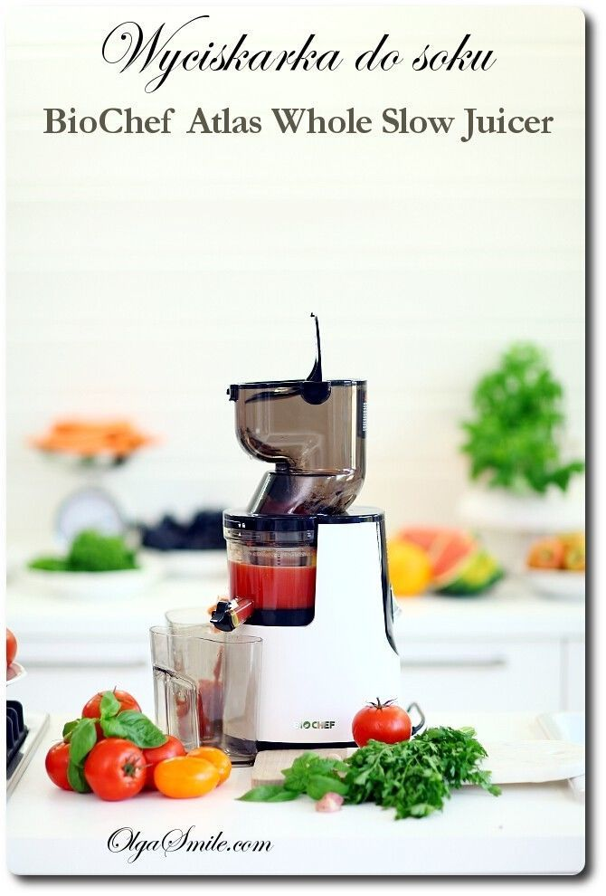 Biochef Atlas Whole Slow Juicer Forum : Wyciskarka soku BioChef Atlas Whole Slow Juicer Olga Smile