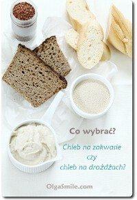 Chleb na zakwasie czy chleb na drożdżach