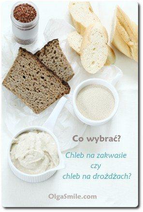 Chleb na zakwasie czy chleb na drożdżach?
