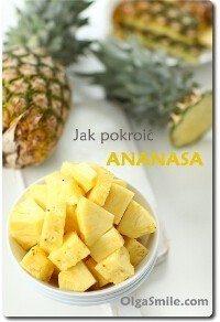 Jak pokroić ananasa