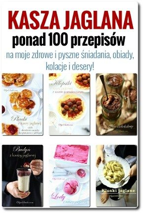 Ponad 100 przepisów z kaszą jaglaną!