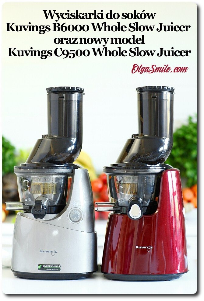 Wyciskarka Kuvings C9500 Whole Slow Juicer : Wyciskarka Kuvings C9500 Whole Slow Juicer przepis Olga Smile