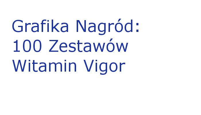 Nagrody Dodatkowe w konkursie z aplikacją Moje witaminy
