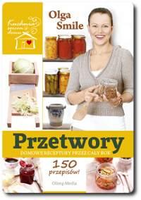 PRZETWORY – Domowe receptury przez cały rok