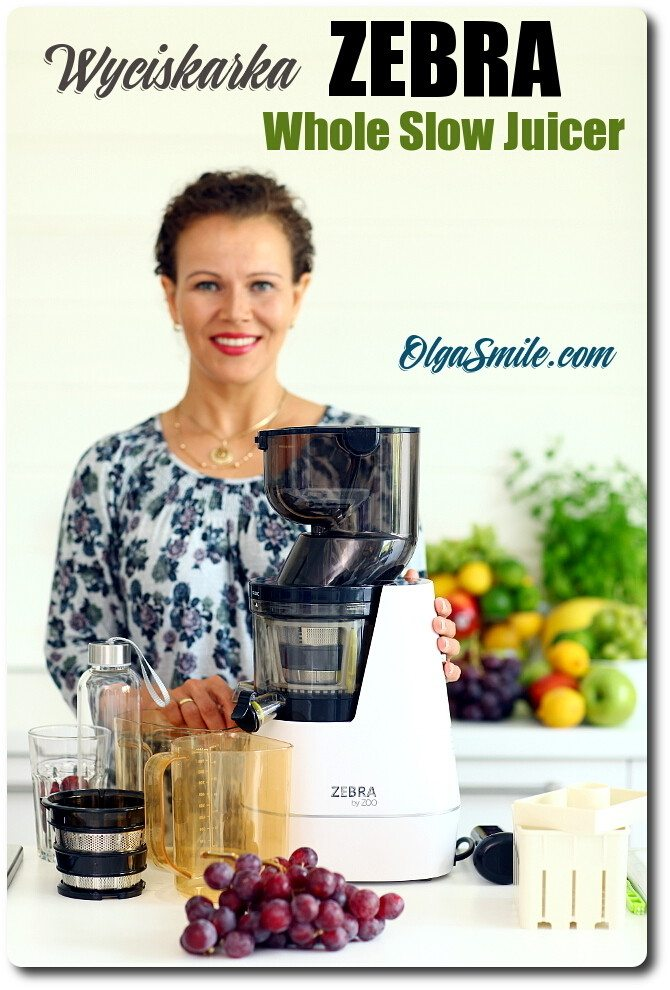 Zebra Whole Slow Juicer Neuheit 2016 : Wyciskarka ZEBRA Whole Slow Juicer przepis Olga Smile